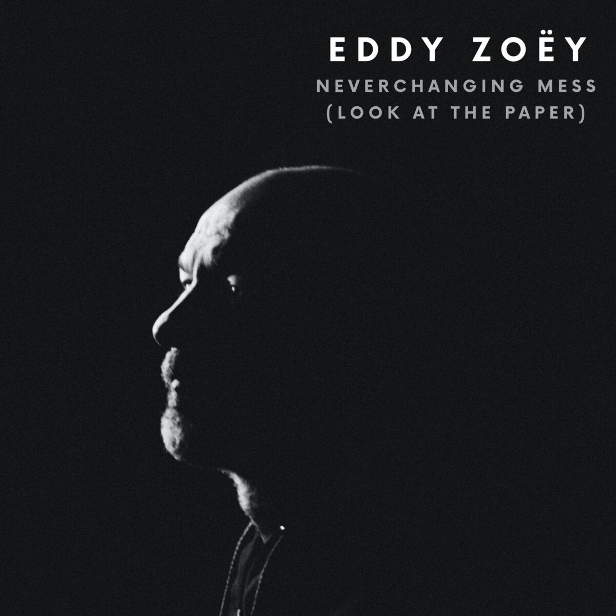 Eddy Zoëy releases new single 'Neverchangin...